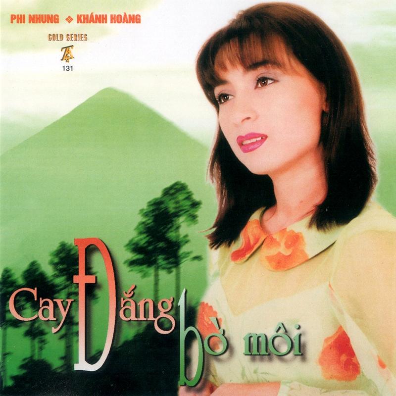 CD Cay đắng bờ môi – Phi Nhung & Khánh Hoàng