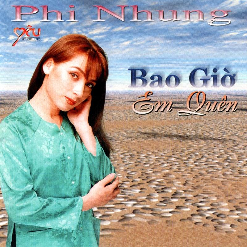 CD Bao giờ em quên – Phi Nhung