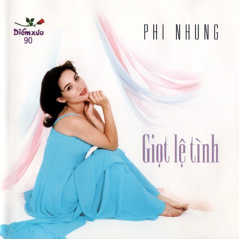 CD Giọt lệ tình – Phi Nhung