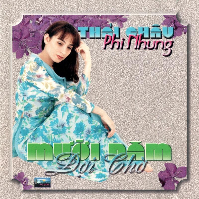 CD Mười năm đợi chờ – Thái Châu & Phi Nhung