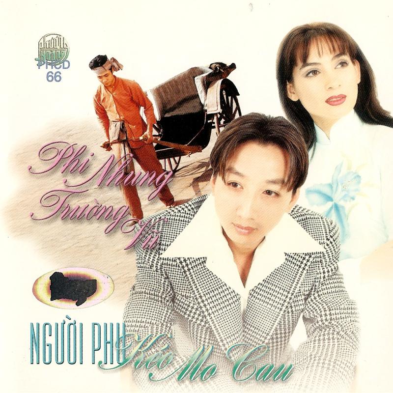 CD Người phu kéo mo cau – Phi Nhung & Trường Vũ