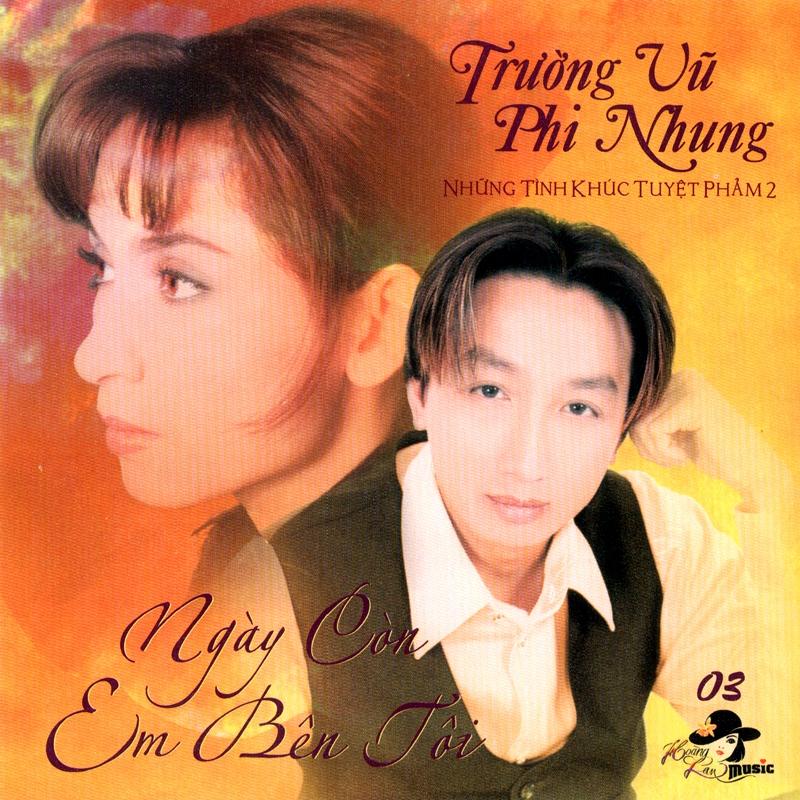 CD Ngày còn em bên tôi – Phi Nhung & Trường Vũ